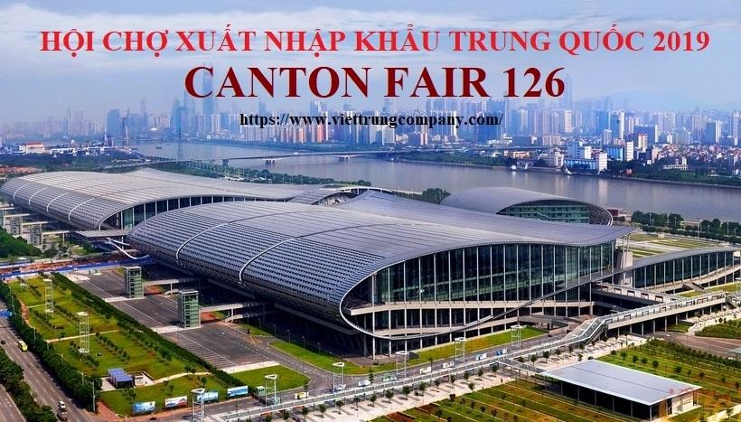 HỘI CHỢ XUẤT NHẬP KHẨU TRUNG QUỐC 2019 - CANTON FAIR 126
