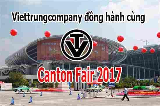 THAM DỰ HỘI CHỢ CANTON FAIR 122 - HỘI CHỢ QUẢNG CHÂU TRUNG QUỐC 2017