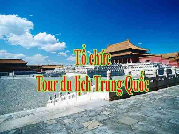 Tổ chức tour du lịch Trung Quốc